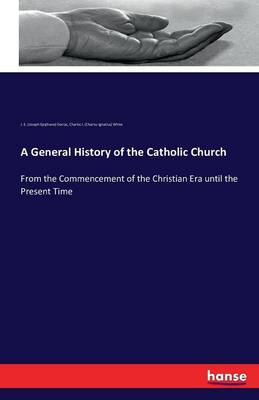 A General History of the Catholic Church (Paperback)