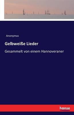 Gelbweie Lieder (Paperback)