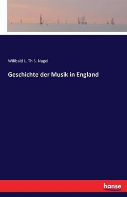 Geschichte Der Musik in England (Paperback)