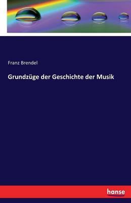 Grundzuge Der Geschichte Der Musik (Paperback)