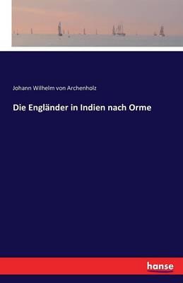 Die Englander in Indien Nach Orme (Paperback)