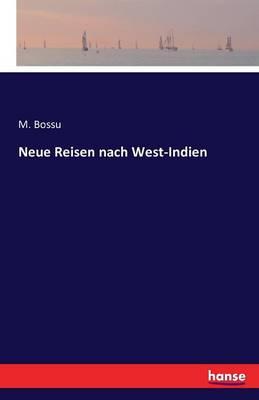 Neue Reisen Nach West-Indien (Paperback)