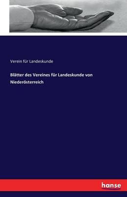 Blatter Des Vereines Fur Landeskunde Von Niederosterreich (Paperback)