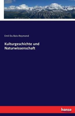 Kulturgeschichte Und Naturwissenschaft (Paperback)