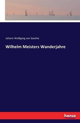 Wilhelm Meisters Wanderjahre (Paperback)