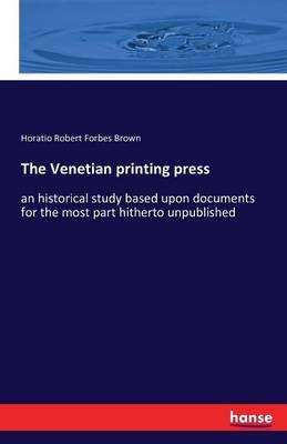The Venetian Printing Press (Paperback)