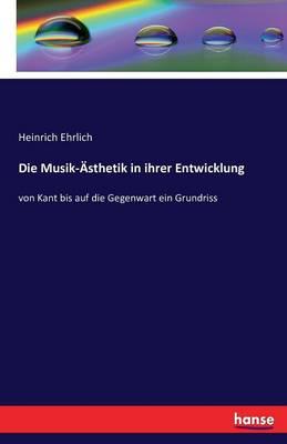 Die Musik-Asthetik in Ihrer Entwicklung (Paperback)