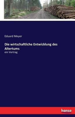 Die Wirtschaftliche Entwicklung Des Altertums (Paperback)
