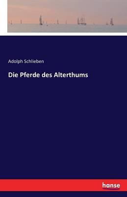 Die Pferde Des Alterthums (Paperback)