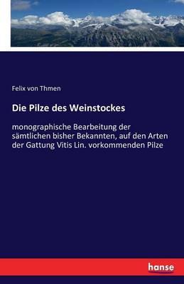 Die Pilze Des Weinstockes (Paperback)
