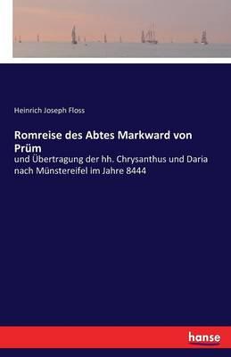 Romreise Des Abtes Markward Von Prum (Paperback)