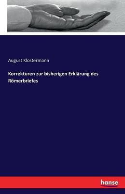 Korrekturen Zur Bisherigen Erklarung Des Romerbriefes (Paperback)