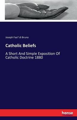 Catholic Beliefs (Paperback)