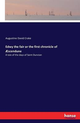 Edwy the Fair or the First Chronicle of Aescendune (Paperback)