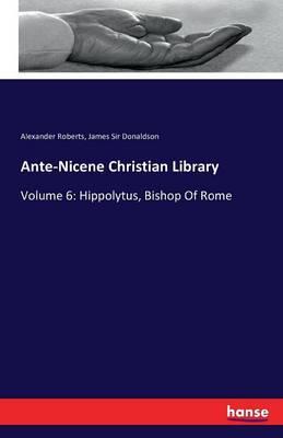 Ante-Nicene Christian Library (Paperback)