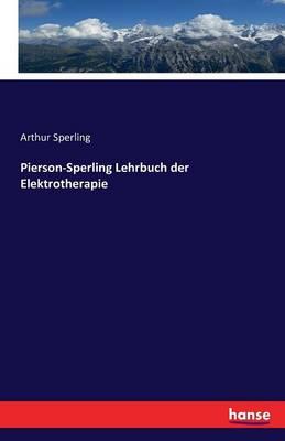 Pierson-Sperling Lehrbuch Der Elektrotherapie (Paperback)