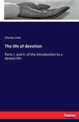 The Life of Devotion (Paperback)