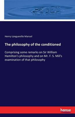 The Philosophy of the Conditioned (Paperback)