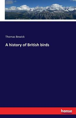 A History of British Birds (Paperback)