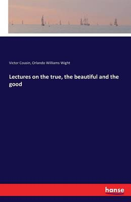 Lectures on the True, the Beautiful and the Good (Paperback)