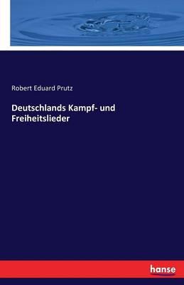 Deutschlands Kampf- Und Freiheitslieder (Paperback)