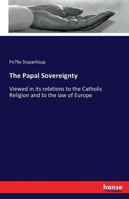 The Papal Sovereignty (Paperback)