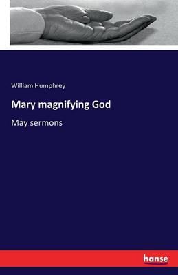 Mary Magnifying God (Paperback)