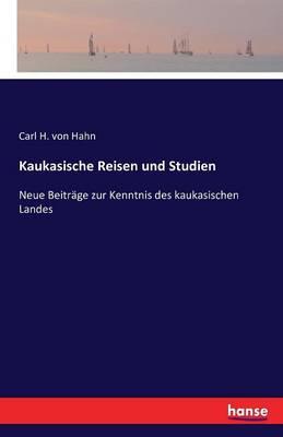 Kaukasische Reisen Und Studien (Paperback)
