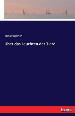 Uber Das Leuchten Der Tiere (Paperback)