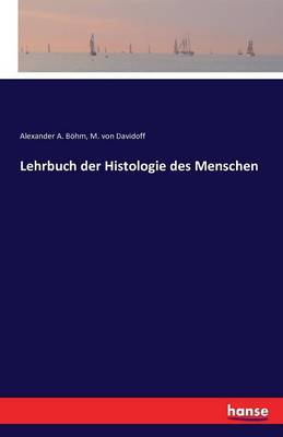 Lehrbuch Der Histologie Des Menschen (Paperback)