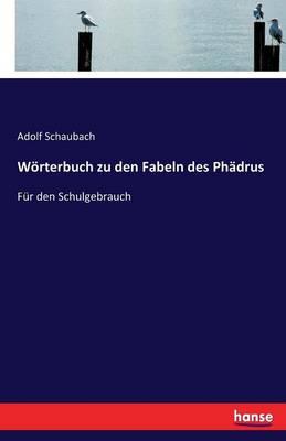 Worterbuch Zu Den Fabeln Des Phadrus (Paperback)