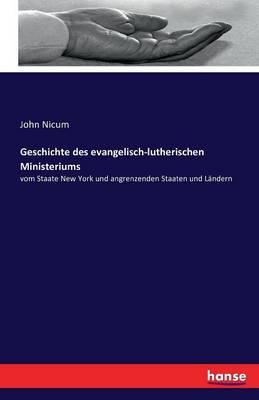 Geschichte Des Evangelisch-Lutherischen Ministeriums (Paperback)