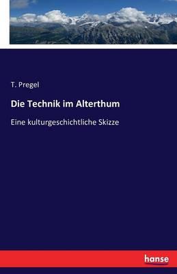 Die Technik Im Alterthum (Paperback)