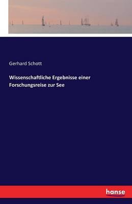 Wissenschaftliche Ergebnisse Einer Forschungsreise Zur See (Paperback)