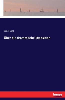 Uber Die Dramatische Exposition (Paperback)