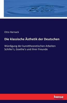 Die Klassische Asthetik Der Deutschen (Paperback)