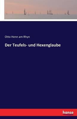 Der Teufels- Und Hexenglaube (Paperback)