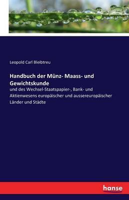 Handbuch Der M nz- Maass- Und Gewichtskunde (Paperback)