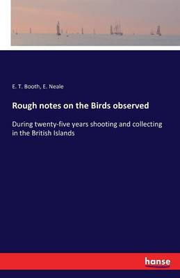 Rough Notes on the Birds Observed (Paperback)
