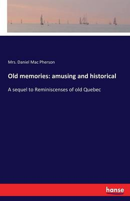 Old Memories: Amusing and Historical (Paperback)
