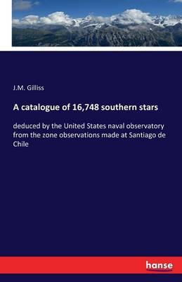 A Catalogue of 16,748 Southern Stars (Paperback)