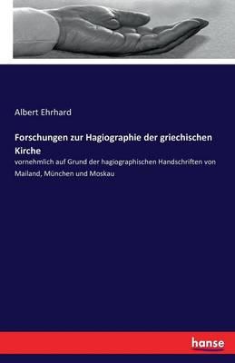 Forschungen Zur Hagiographie Der Griechischen Kirche (Paperback)