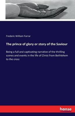 The Prince of Glory or Story of the Saviour (Paperback)