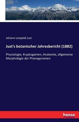 Just's Botanischer Jahresbericht (1882) (Paperback)