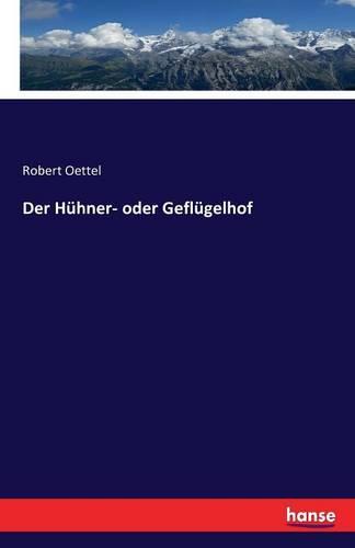 Der Huhner- Oder Geflugelhof (Paperback)
