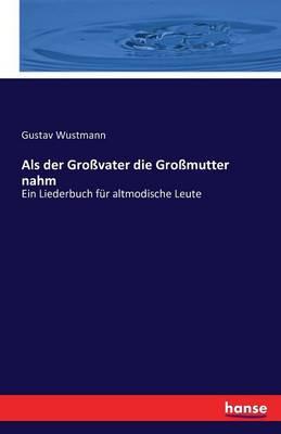 ALS Der Grovater Die Gromutter Nahm (Paperback)