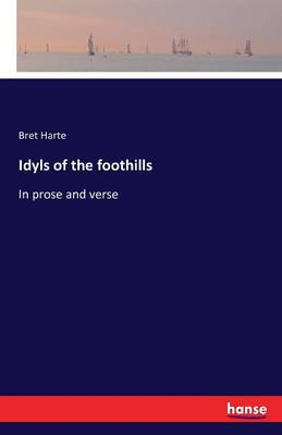 Idyls of the Foothills (Paperback)