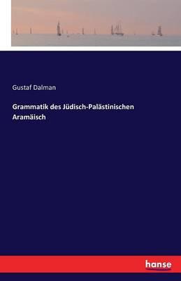 Grammatik Des J disch-Pal stinischen Aram isch (Paperback)