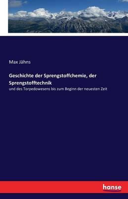 Geschichte Der Sprengstoffchemie, Der Sprengstofftechnik (Paperback)