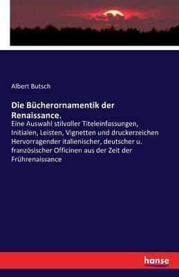 Die Bucherornamentik Der Renaissance. (Paperback)